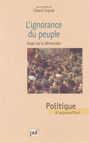 L'ignorance du peuple : Essais sur la démocratie