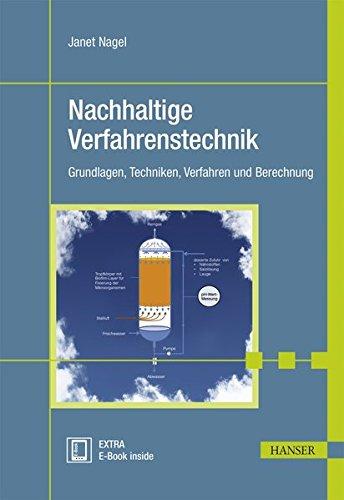 Nachhaltige Verfahrenstechnik: Grundlagen, Techniken, Verfahren und Berechnung