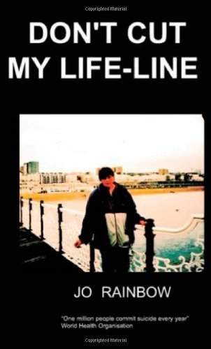 Don't Cut My Life-Line by Rainbow, J. (2007) Paperback