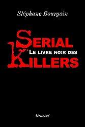 Le livre noir des serial killers (Documents Français)