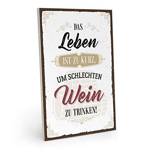 ARTFAVES Holzschild mit Spruch - Das Leben ist zu kurz, um schlechten Wein zu Trinken! - Vintage Shabby Deko-Wandbild/Türschild