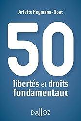 50 libertés et droits fondamentaux - 1re édition
