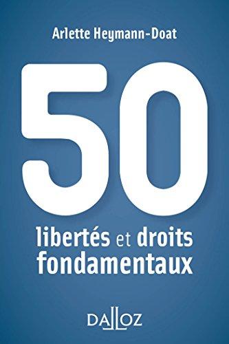 50 libertés et droits fondamentaux - Nouveauté par Arlette Heymann-Doat