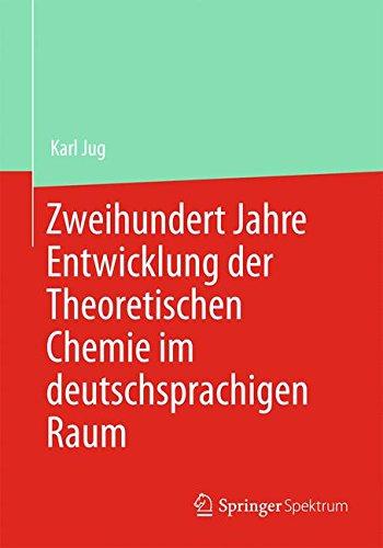 Zweihundert Jahre Entwicklung der Theoretischen Chemie im deutschsprachigen Raum (German Edition)