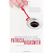 Mermaids On The Golf Course Stories by Patricia Highsmith (June 24,2003)