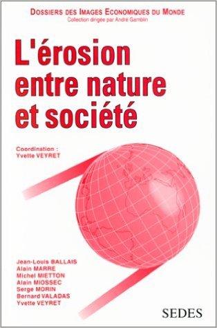 L'rosion entre nature et socit de Jean-Louis Bllais ,Alain Marre ,Michel Mietton ( 3 novembre 1997 )