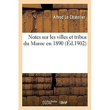 Notes sur les villes et tribus du Maroc en 1890