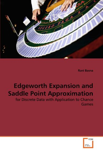Edgeworth Expansion and Saddle Point Approximation: for Discrete Data with Application to Chance Games