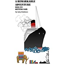 A Remarkable Adventure: Book1 Setting Sail