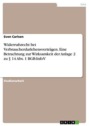 Widerrufsrecht bei Verbraucherdarlehensverträgen. Eine Betrachtung zur Wirksamkeit der Anlage 2 zu § 14 Abs. 1 BGB-InfoV