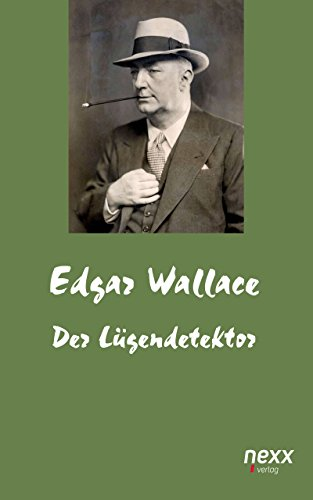Der Lügendetektor (Egar Wallace Reihe)