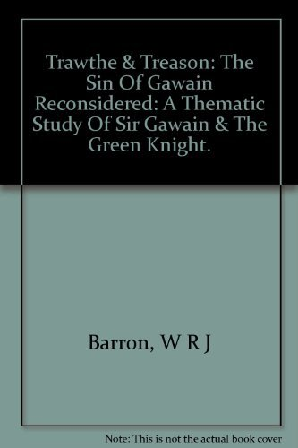 Trawthe and Treason: Sin of Gawain Reconsidered by W. R. J. Barron (1980-08-06)