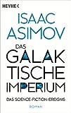 Das galaktische Imperium: Roman (Roboter und Foundation - der Zyklus 15)