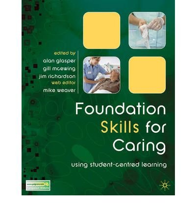 [(Foundation Skills for Caring : Using Student-centred Learning)] [Edited by Alan Glasper ] published on (March, 2009)