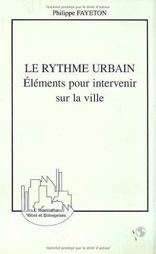 le rythme urbain : éléments pour intervenir sur la ville