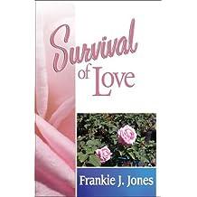Survival of Love by Frankie J. Jones (2004-05-31)