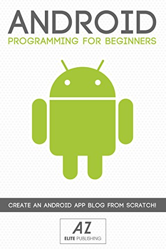 ANDROID: Learn Android Programming FAST! (2nd Edition) (android app development, mobile app development, app developer, windows 8 app development) (English Edition)