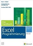 Microsoft Excel Programmierung - Das Handbuch  Automatisierung mit VBA - Für Excel 2007 - 2013. Vollständig überarbeitet