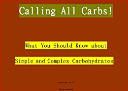 an experiment to determine simple and complex carbohydrates The number of carbons within a sugar can also determine what  to change carbohydrates they have consumed into simple  complex carbohydrates.