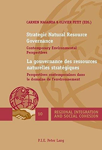 Strategic Natural Resource Governance / La Gouvernance Des Ressources Naturelles Strategiques: Contemporary Environmental Perspectives / Perspectives Contemporaines Dans Le Domaine De L'environnement