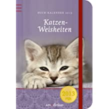 Katzenweisheiten -- Taschenkalender 2013 (Buch-Kalender)