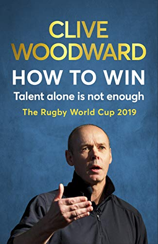 How to Win: Talent Alone Is Not Enough: Rugby World Cup 2019 (English Edition)