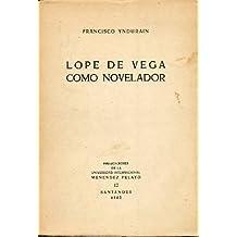 Lope de Vega como novelador. [Tapa blanda] by YNDURAIN, Francisco.-