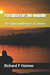 Paradise For The Ungodly: the inner wilderness of silence Paperback