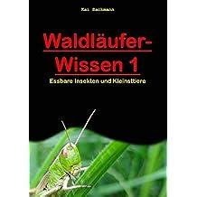 Waldläufer-Wissen 1: Essbare Insekten und Kleinsttiere