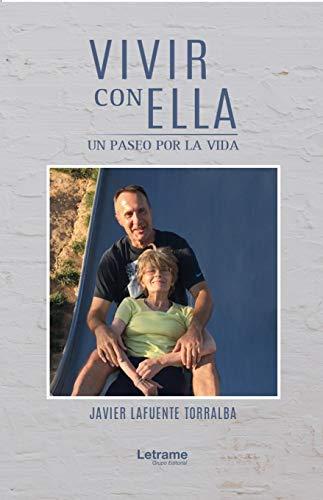 Vivir con ella, un paseo por la vida eBook: Javier Lafuente ...