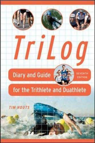 Tri Log: Diary and Guide for the Triathlete and Duathlete: Diary and Duide for the Triathlete and Duathlete (Sportslog Series)