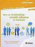 Vers un leadership créatif, efficace et humain - Pour un nouveau management plus responsable