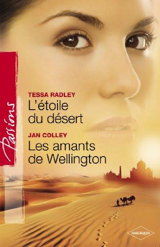 L'étoile du désert - Les amants de Wellington (Harlequin Passions) (French Edition)