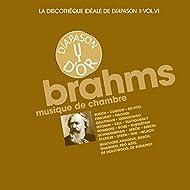 Brahms: Musique de chambre - La discothèque idéale de Diapason, Vol. 6