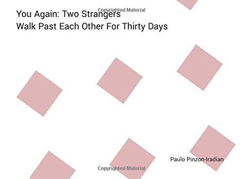 You Again: Two Strangers Walk Past Each Other For Thirty Days