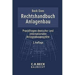 Rechtshandbuch Anlagenbau: Praxisfragen deutscher und internationaler Anlagenbauprojekte