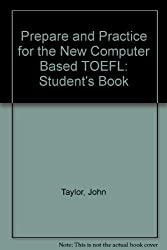 Prepare and Practice for the New Computer Based TOEFL: Student's Book