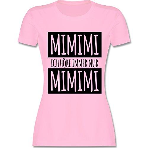 Statement Shirts - Ich höre Immer nur Mimimi - M - Rosa - L191 - Tailliertes Tshirt für Damen und Frauen T-Shirt