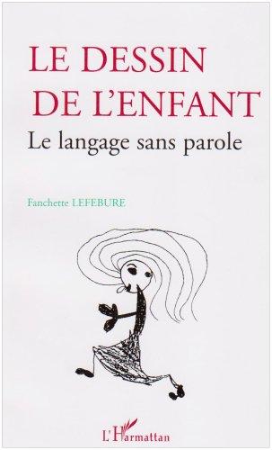 Le dessin de l'enfant : Le langage sans parole