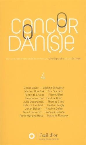 Concordan(s)e : Volume 4, Une rencontre inédite entre un chorégraphe et un écrivain