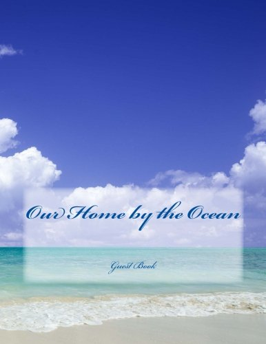 Our Home by the Ocean: Guest Book