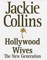 Hollywood Wives: The New Generation by Jackie Collins (2001-10-01)