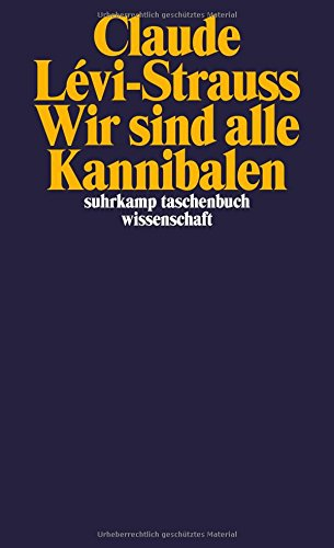Wir sind alle Kannibalen: Mit dem Essay »Der gemarterte Weihnachtsmann« (suhrkamp taschenbuch wissenschaft)