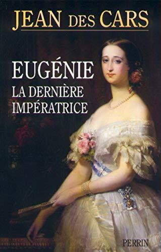 Eugénie, la dernière impératrice