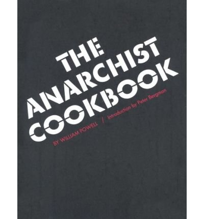 [( The Anarchist Cookbook )] [by: William Powell] [Jun-2002]