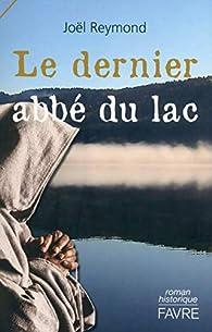 Le dernier abbé du lac par Joël Reymond