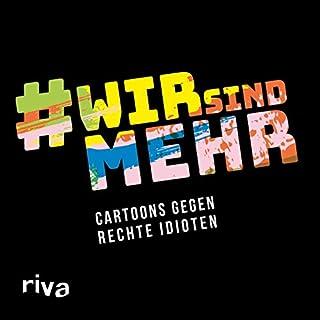 Wir sind mehr: Cartoons gegen rechte Idioten