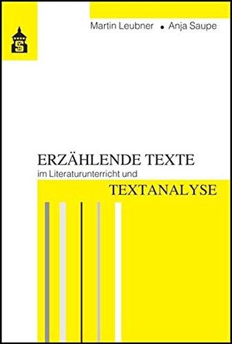 Erzählende Texte im Literaturunterricht und Textanalyse: Eine Didaktik der Textanalyse mit Sequenzvorschlägen für den Erwerb textanalytischer Kompetenzen (Jahrgangsstufen 5 bis 10)