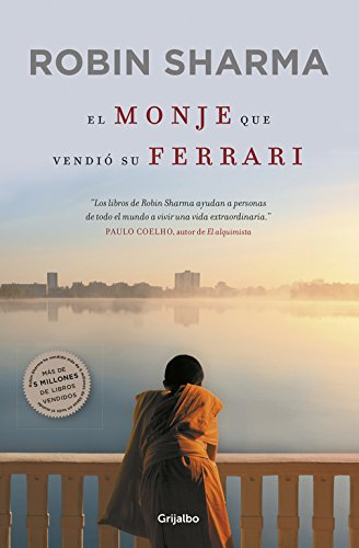 El monje que vendió su Ferrari: Una fábula espiritual (AUTOAYUDA SUPERACION) por Robin Sharma