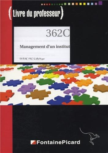 Management d'un institut BP/Bac Pro Esthétique : Livre du professeur
